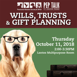 PEP Talk: Wills, Trusts & Gift Planning @ Peninsula Humane Society & SPCA